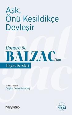 Aşk Önü Kesildikçe Devleşir - Honore de Balzactan Hayat Dersleri