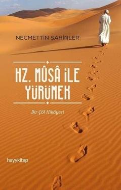 Hz.Musa ile Yürümek